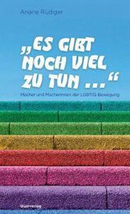 """Ariane Rüdiger """"Es gibt noch viel zu tun ...""""  Macher und Macherinnen der LGBTIQ-Bewegung"""
